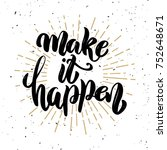 make it happen .hand drawn... | Shutterstock .eps vector #752648671