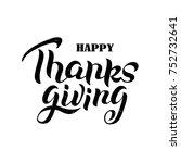 hand lettering thanksgiving day.... | Shutterstock .eps vector #752732641