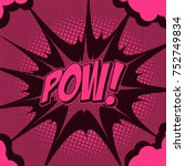 comic book sound effect pow ... | Shutterstock .eps vector #752749834