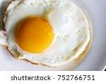 fried egg for breakfast close... | Shutterstock . vector #752766751