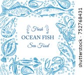 frame with hand drawn seafood... | Shutterstock . vector #752768431