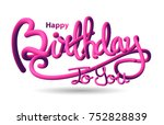 happy birthday typographic... | Shutterstock .eps vector #752828839