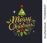 christmas greeting card. merry... | Shutterstock .eps vector #752830447