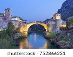 mostar bridge in the town of... | Shutterstock . vector #752866231