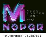 vector neon typeset. shining... | Shutterstock .eps vector #752887831