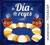 d a de reyes  three kings day... | Shutterstock .eps vector #753182269