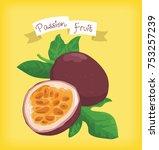 passion fruit vector design ... | Shutterstock .eps vector #753257239