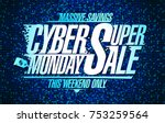 cyber monday super sale poster... | Shutterstock .eps vector #753259564