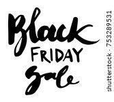 black friday sale inscription...   Shutterstock .eps vector #753289531
