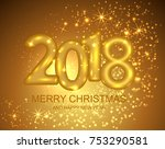 2018 merry christmas and happy... | Shutterstock .eps vector #753290581