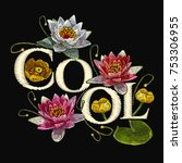embroidery water lily flowers.... | Shutterstock .eps vector #753306955