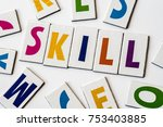 word skill made of colorful... | Shutterstock . vector #753403885