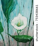 calla flower. abstract acrylic... | Shutterstock . vector #753438661