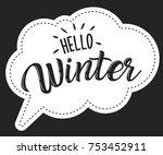 hello winter black speech... | Shutterstock .eps vector #753452911