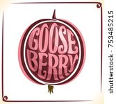 vector logo for red gooseberry  ... | Shutterstock .eps vector #753485215