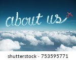 about us word created from a...   Shutterstock . vector #753595771