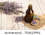 herbal oil and lavender flowers ... | Shutterstock . vector #753615991
