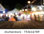 empty wood table top and blur... | Shutterstock . vector #753616789