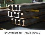 train rail steel in the factory ... | Shutterstock . vector #753640417