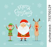 happy santa claus with elf and... | Shutterstock . vector #753700129
