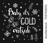 baby its cold ouside... | Shutterstock .eps vector #753703051