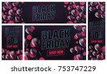 set of black friday sale banner ... | Shutterstock .eps vector #753747229