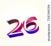 number twenty six 26 with... | Shutterstock . vector #753749254