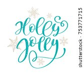 holly jolly calligraphy... | Shutterstock .eps vector #753771715