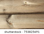 grunge texture   old wood... | Shutterstock . vector #753825691