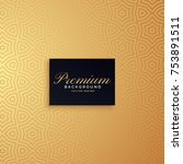 golden premium pattern... | Shutterstock .eps vector #753891511