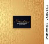 golden premium pattern... | Shutterstock .eps vector #753891511