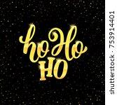 ho ho ho christmas vector...   Shutterstock .eps vector #753914401