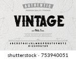 font. alphabet. script.... | Shutterstock .eps vector #753940051