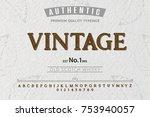 font. alphabet. script.... | Shutterstock .eps vector #753940057