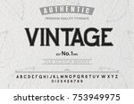 font. alphabet. script.... | Shutterstock .eps vector #753949975