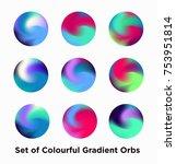 set of colorful gradient orbs... | Shutterstock .eps vector #753951814