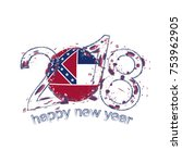 2018 Happy New Year Mississippi US State  grunge vector template for greeting card, calendars 2018, seasonal flyers, christmas invitations and other.