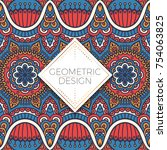 ethnic floral seamless pattern. ... | Shutterstock .eps vector #754063825