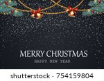 merry christmas. happy new year.... | Shutterstock .eps vector #754159804