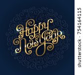 lettering happy new year golden ... | Shutterstock .eps vector #754164115
