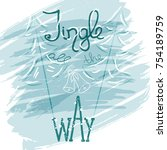 jingle all the way. merry... | Shutterstock .eps vector #754189759