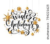 winter holidays calligraphic... | Shutterstock .eps vector #754221625