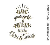 have yourself a merry little... | Shutterstock .eps vector #754221829