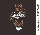 coffee related inspirational... | Shutterstock .eps vector #754274449