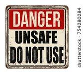 danger unsafe do not use... | Shutterstock .eps vector #754280284