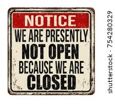 we are presently not open... | Shutterstock .eps vector #754280329