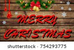 merry christmas postcard with... | Shutterstock . vector #754293775