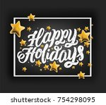 holidays typography. hand drawn ... | Shutterstock .eps vector #754298095