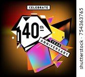 40th years anniversary card... | Shutterstock .eps vector #754363765