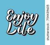 enjoy life   hand lettering...   Shutterstock .eps vector #754439605